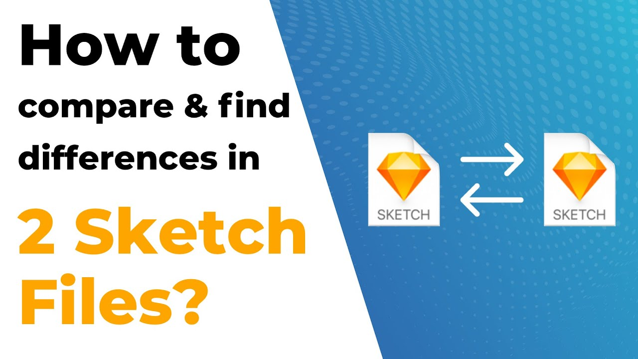 How to Compare Two Sketch Files | Find Differences