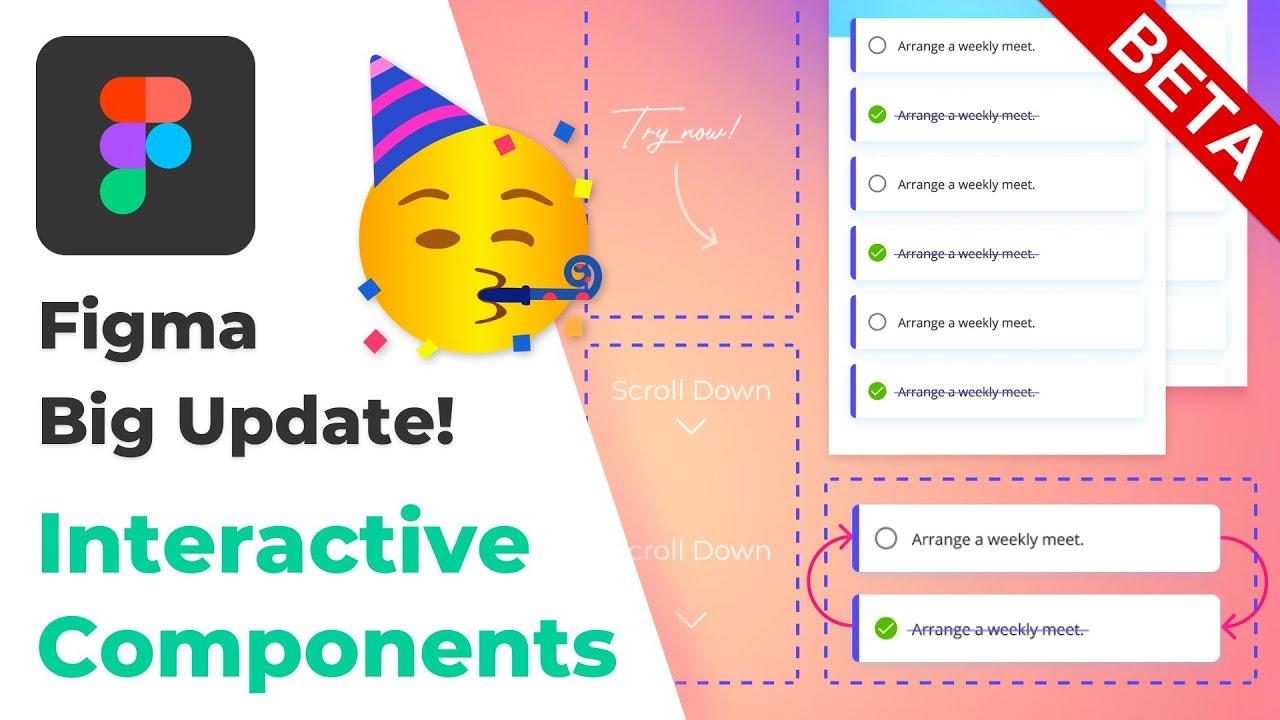 Figma BIG Update - Interactive Components